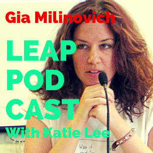 Leap Podcast Episode 3: Web celeb Gia Milinovich