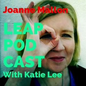 LEAP Podcast Episode 4: Life Coach and Author,  Joanne Mallon